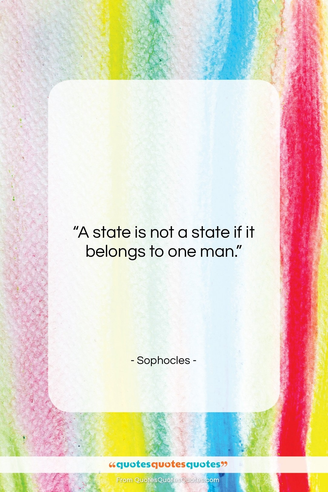 """Sophocles quote: """"A state is not a state if…""""- at QuotesQuotesQuotes.com"""