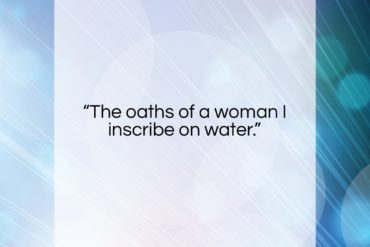 "Sophocles quote: ""The oaths of a woman I inscribe…""- at QuotesQuotesQuotes.com"