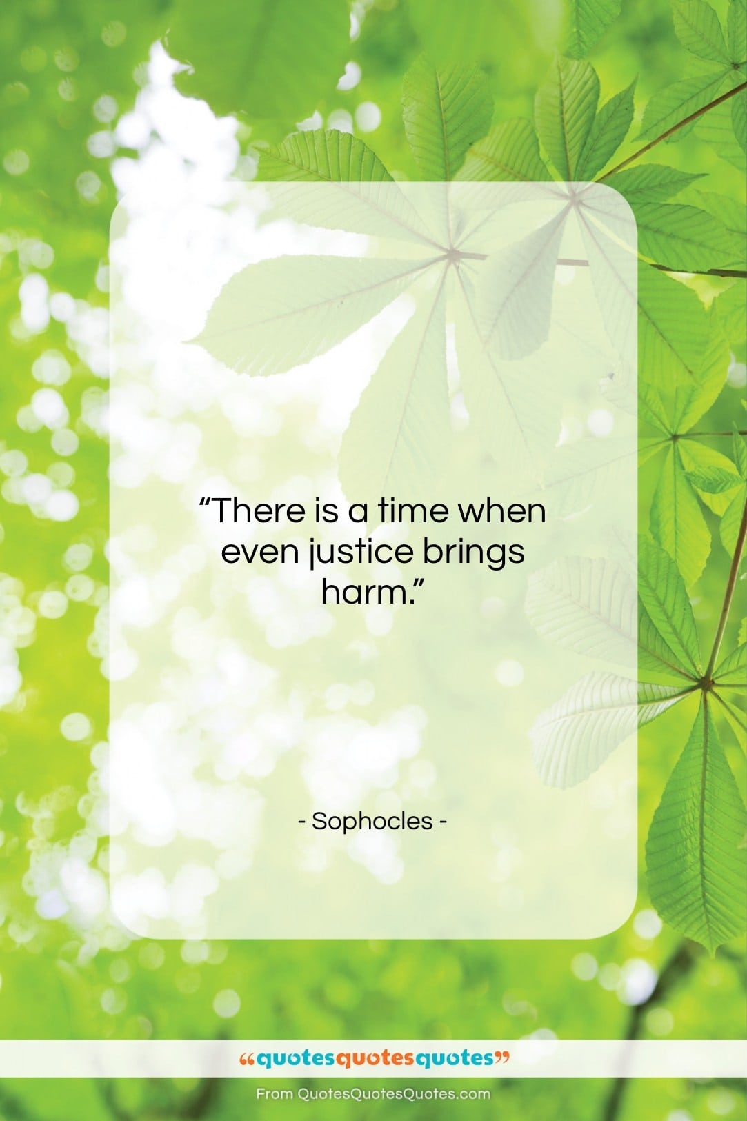 """Sophocles quote: """"There is a time when even justice…""""- at QuotesQuotesQuotes.com"""