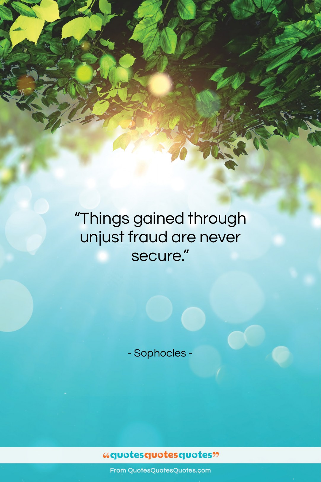 """Sophocles quote: """"Things gained through unjust fraud are never…""""- at QuotesQuotesQuotes.com"""