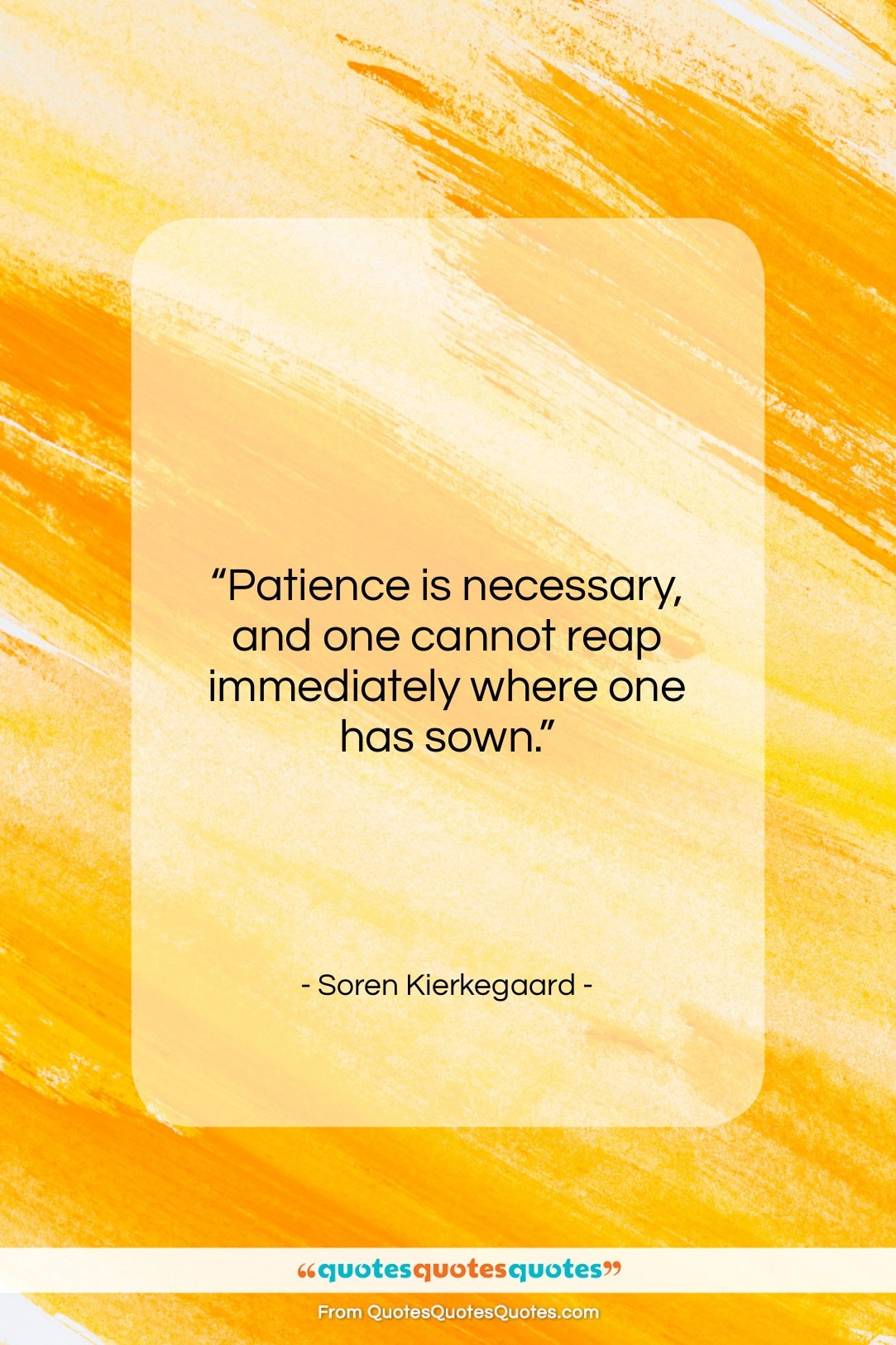 """Soren Kierkegaard quote: """"Patience is necessary, and one cannot reap…""""- at QuotesQuotesQuotes.com"""