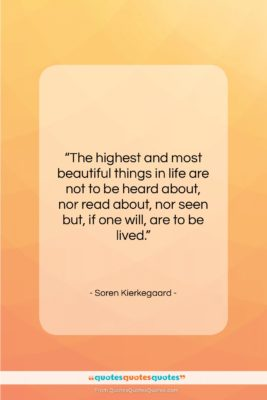 """Soren Kierkegaard quote: """"The highest and most beautiful things in…""""- at QuotesQuotesQuotes.com"""