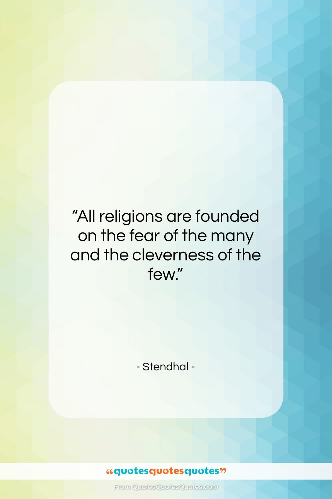 """Stendhal quote: """"All religions are founded on the fear…""""- at QuotesQuotesQuotes.com"""