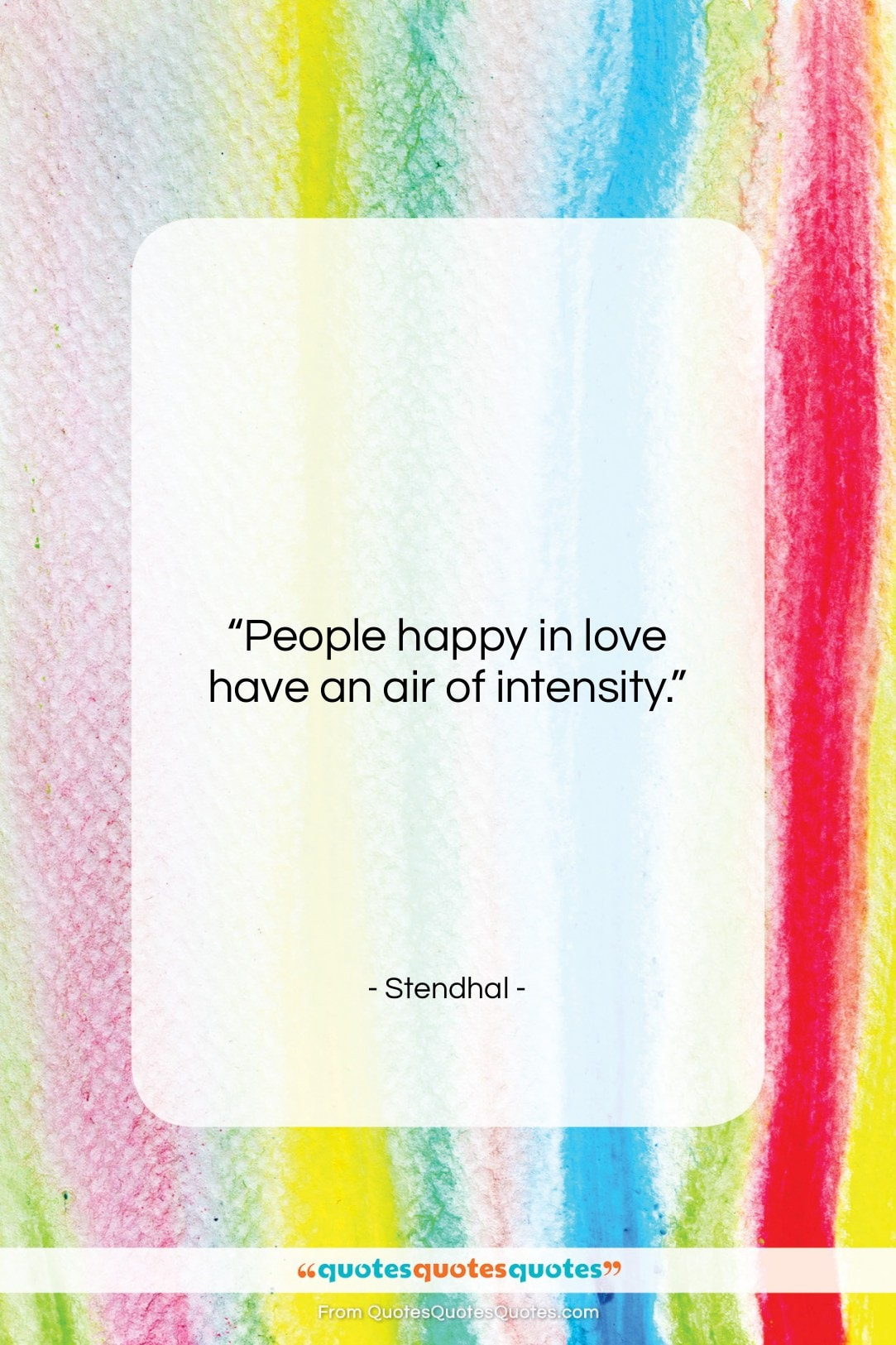 """Stendhal quote: """"People happy in love have an air…""""- at QuotesQuotesQuotes.com"""