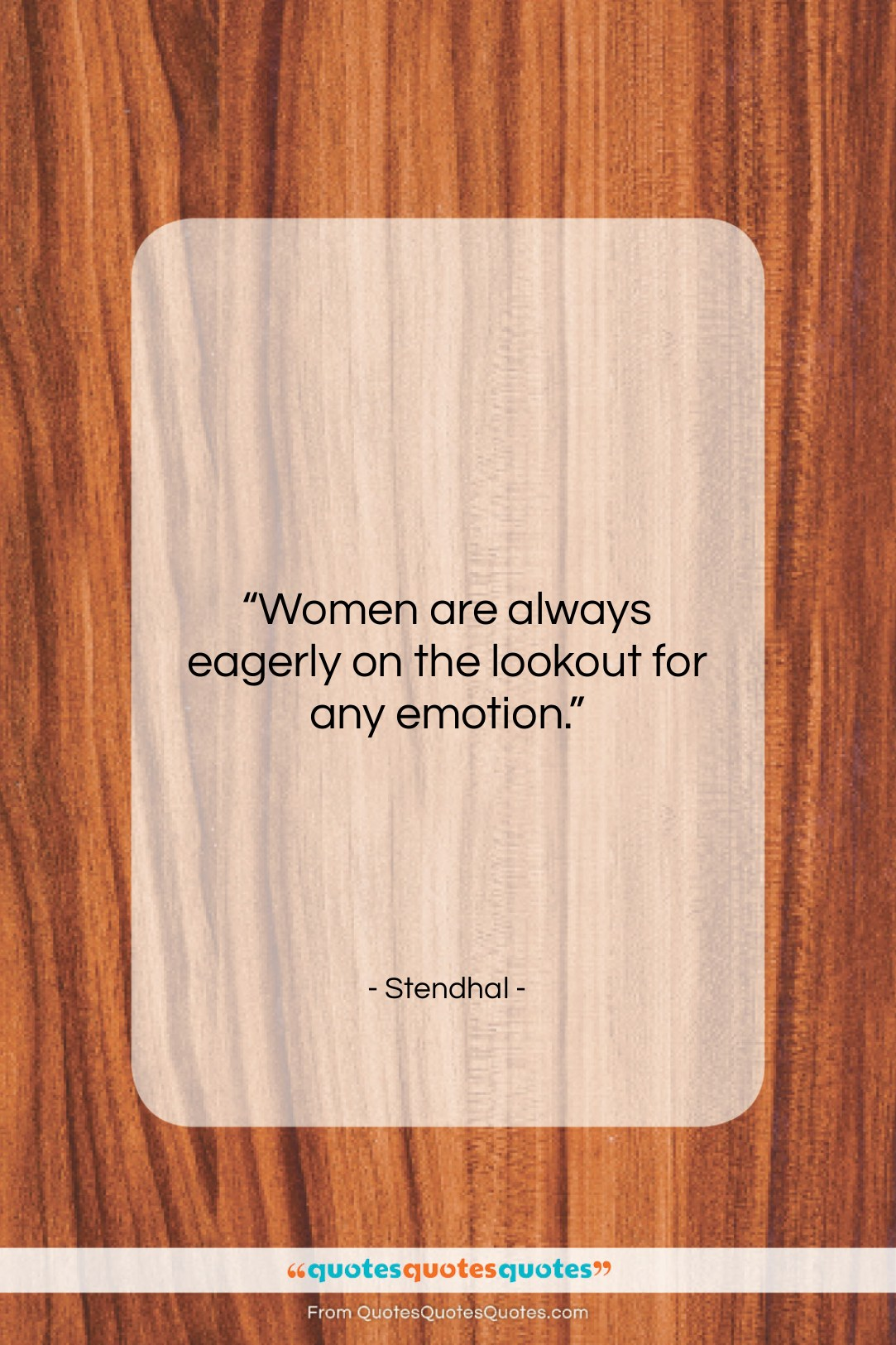 """Stendhal quote: """"Women are always eagerly on the lookout…""""- at QuotesQuotesQuotes.com"""