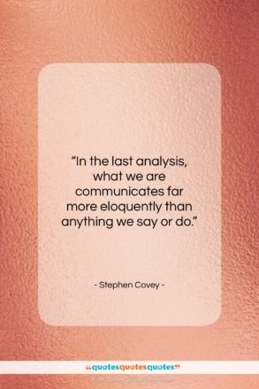 "Stephen Covey quote: ""In the last analysis, what we are…""- at QuotesQuotesQuotes.com"