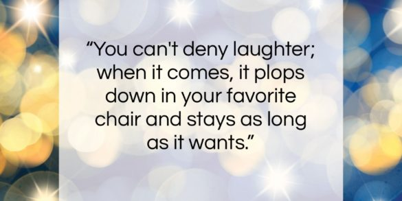 """Stephen King quote: """"You can't deny laughter; when it comes,…""""- at QuotesQuotesQuotes.com"""