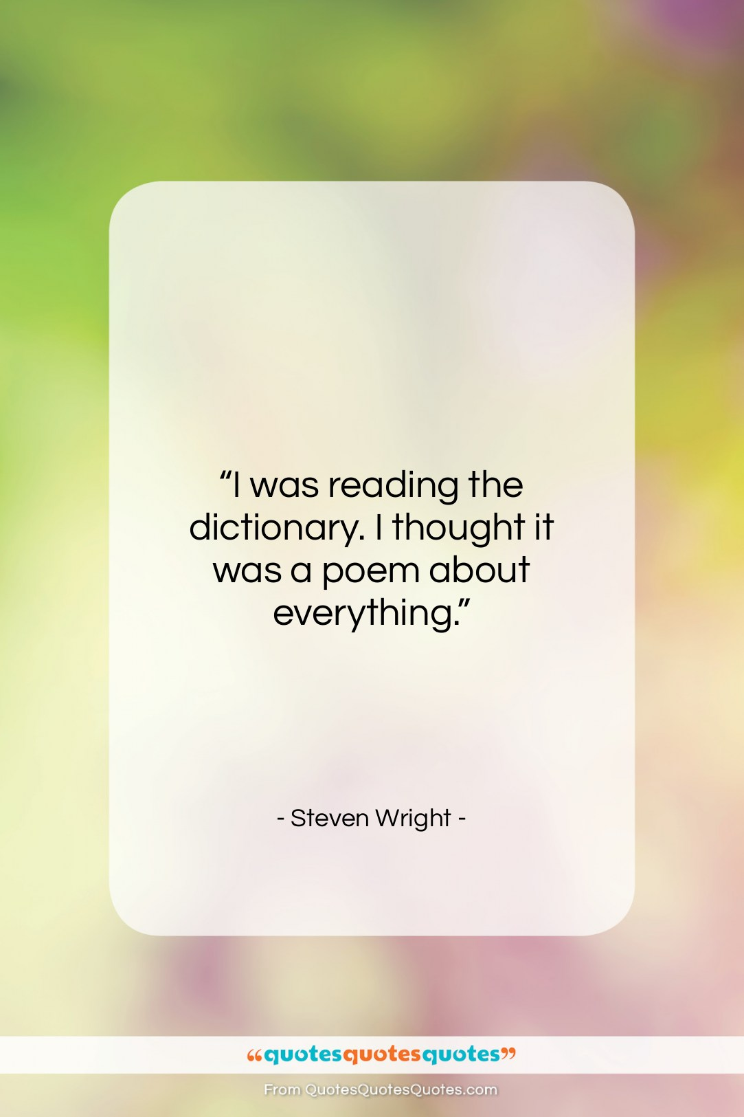 """Steven Wright quote: """"I was reading the dictionary. I thought…""""- at QuotesQuotesQuotes.com"""