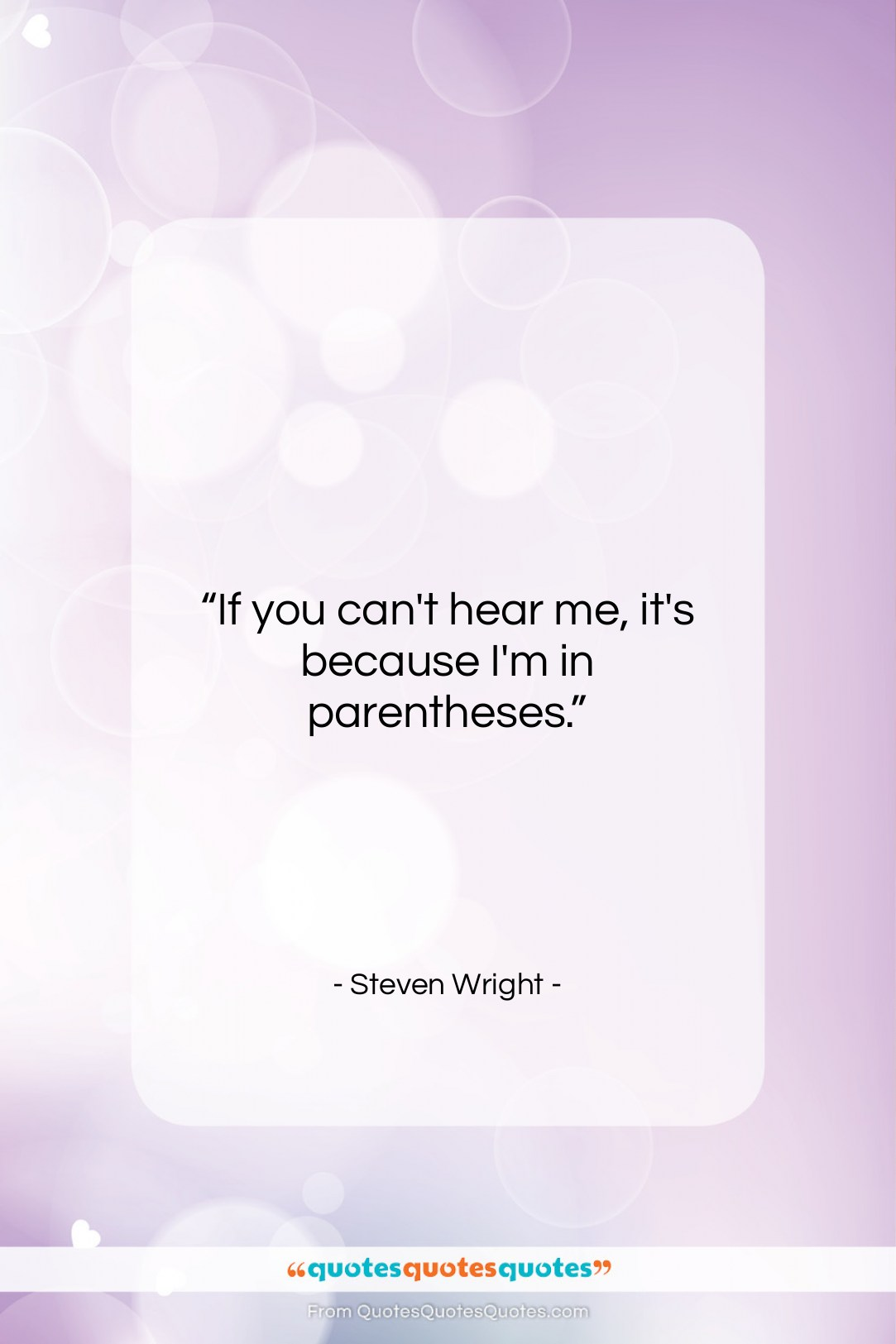 """Steven Wright quote: """"If you can't hear me, it's because…""""- at QuotesQuotesQuotes.com"""
