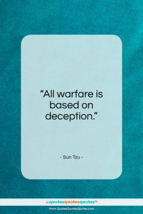 """Sun Tzu quote: """"All warfare is based on deception.""""- at QuotesQuotesQuotes.com"""