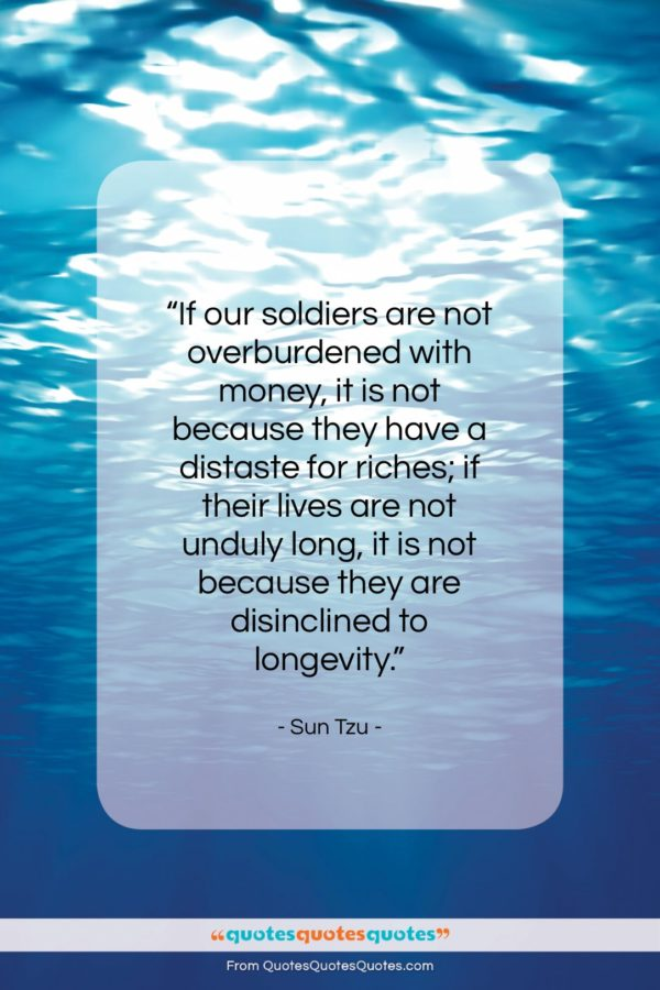 """Sun Tzu quote: """"If our soldiers are not overburdened with…""""- at QuotesQuotesQuotes.com"""