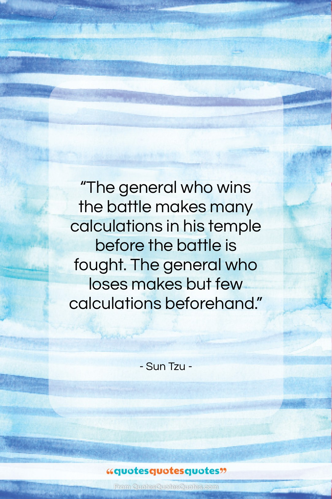 """Sun Tzu quote: """"The general who wins the battle makes…""""- at QuotesQuotesQuotes.com"""