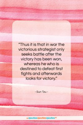 "Sun Tzu quote: ""Thus it is that in war the…""- at QuotesQuotesQuotes.com"