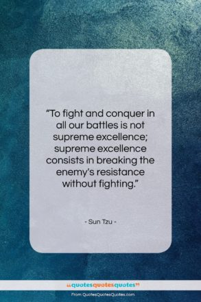 """Sun Tzu quote: """"To fight and conquer in all our…""""- at QuotesQuotesQuotes.com"""