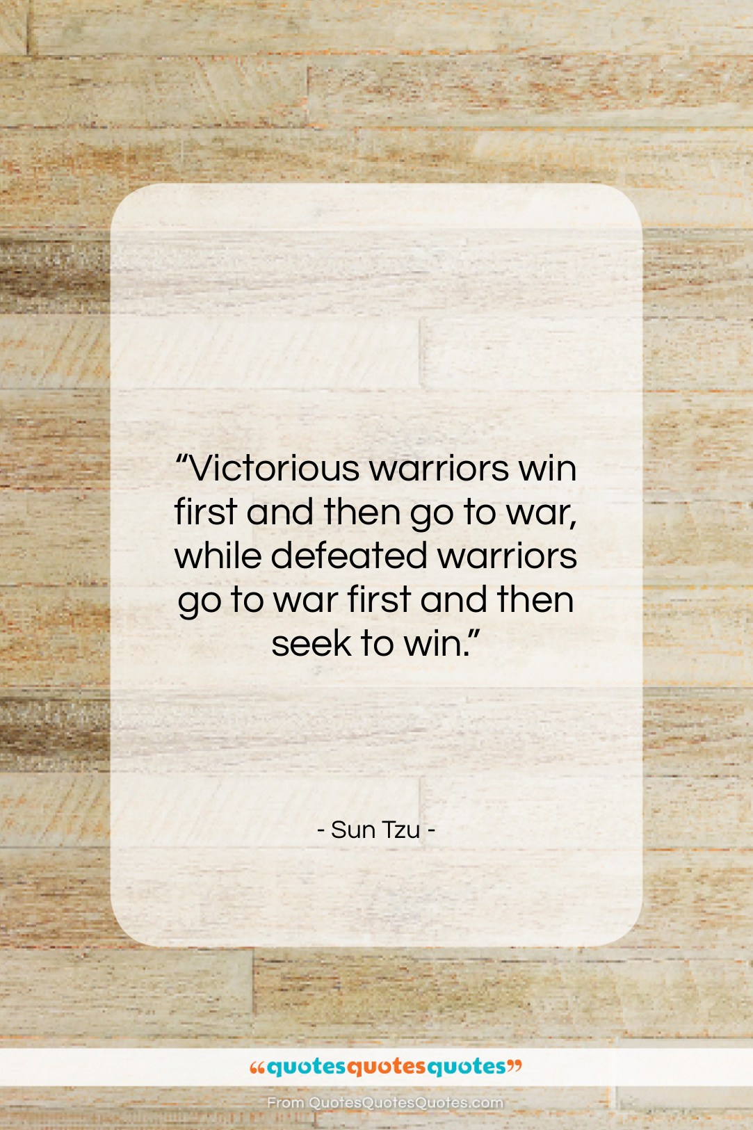 """Sun Tzu quote: """"Victorious warriors win first and then go…""""- at QuotesQuotesQuotes.com"""