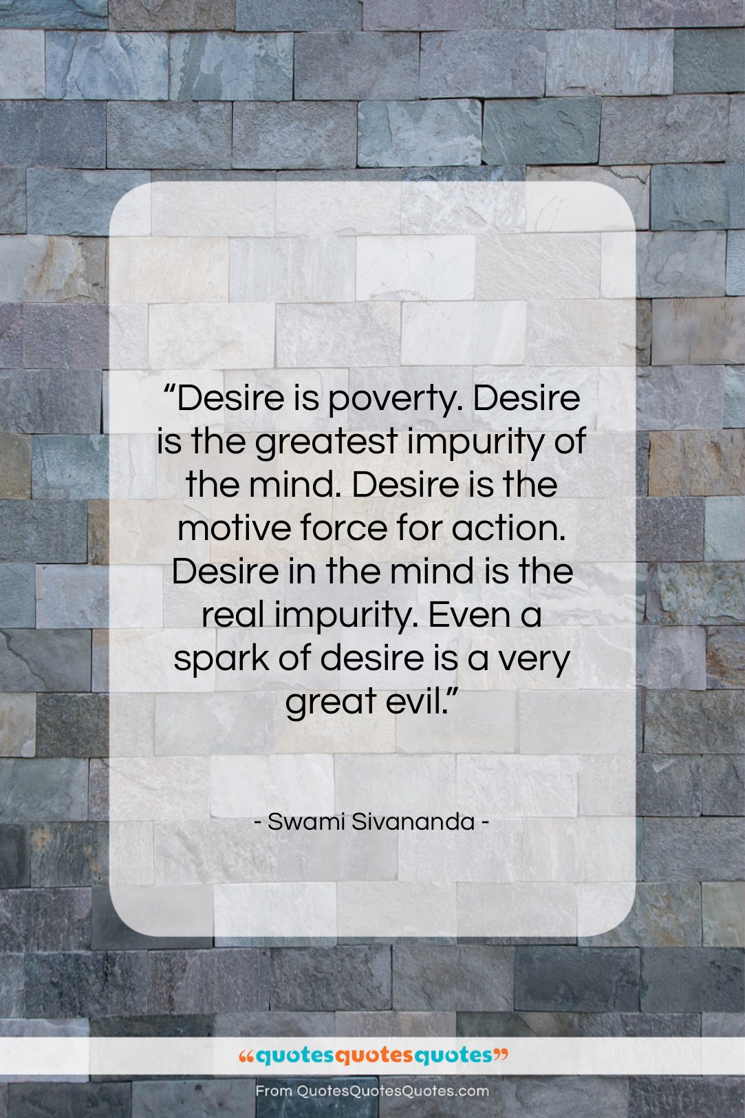 """Swami Sivananda quote: """"Desire is poverty. Desire is the greatest…""""- at QuotesQuotesQuotes.com"""