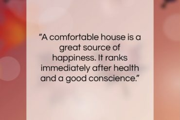 "Sydney Smith quote: ""A comfortable house is a great source…""- at QuotesQuotesQuotes.com"