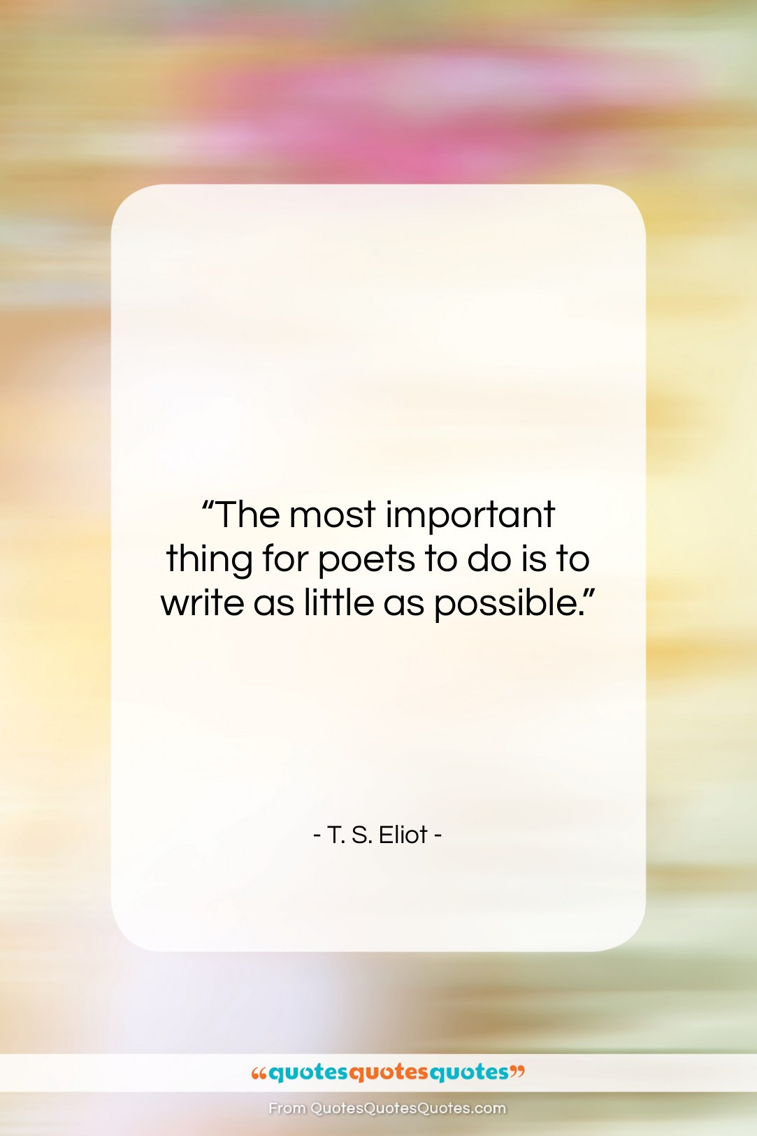 """T. S. Eliot quote: """"The most important thing for poets to…""""- at QuotesQuotesQuotes.com"""