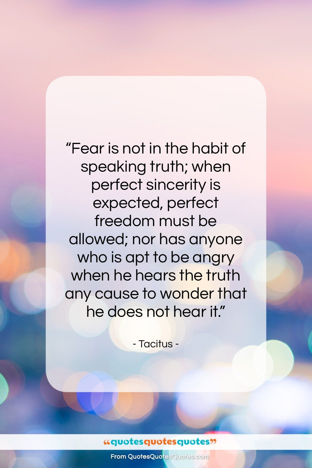 """Tacitus quote: """"Fear is not in the habit of…""""- at QuotesQuotesQuotes.com"""