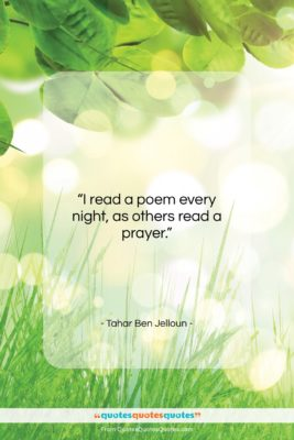 """Tahar Ben Jelloun quote: """"I read a poem every night, as…""""- at QuotesQuotesQuotes.com"""