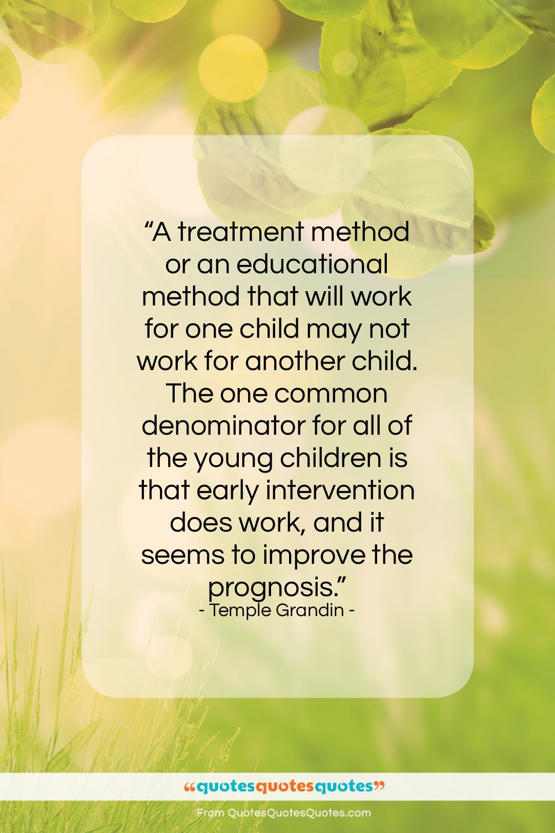 """Temple Grandin quote: """"A treatment method or an educational method…""""- at QuotesQuotesQuotes.com"""