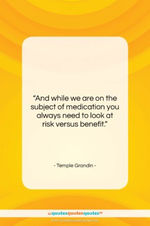 """Temple Grandin quote: """"And while we are on the subject…""""- at QuotesQuotesQuotes.com"""