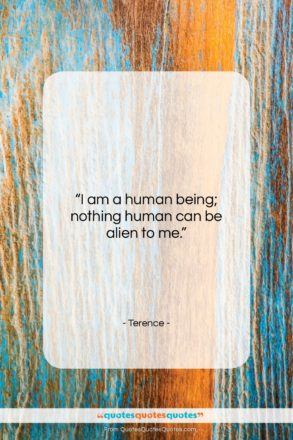 """Terence quote: """"I am a human being; nothing human…""""- at QuotesQuotesQuotes.com"""
