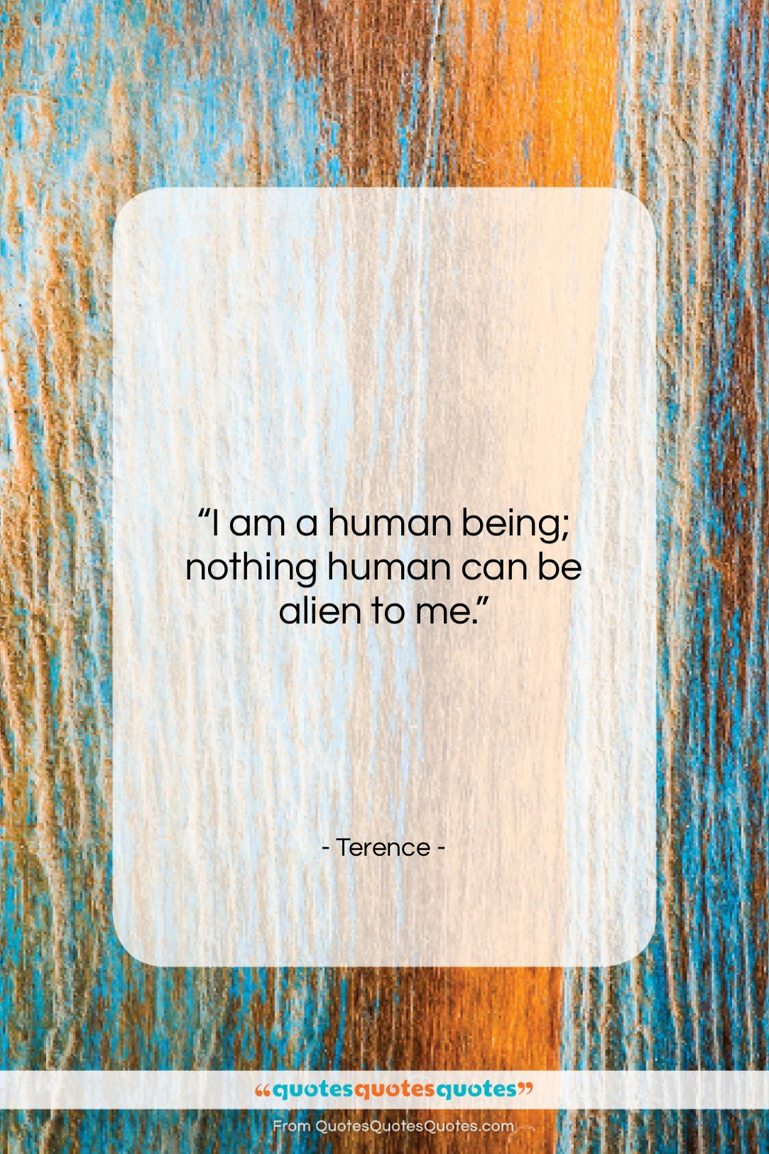 "Terence quote: ""I am a human being; nothing human…""- at QuotesQuotesQuotes.com"