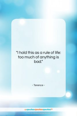 """Terence quote: """"I hold this as a rule of…""""- at QuotesQuotesQuotes.com"""