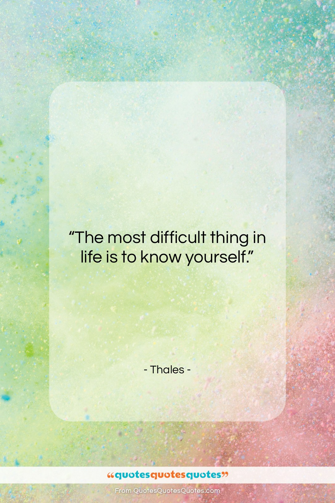 "Thales quote: ""The most difficult thing in life is…""- at QuotesQuotesQuotes.com"