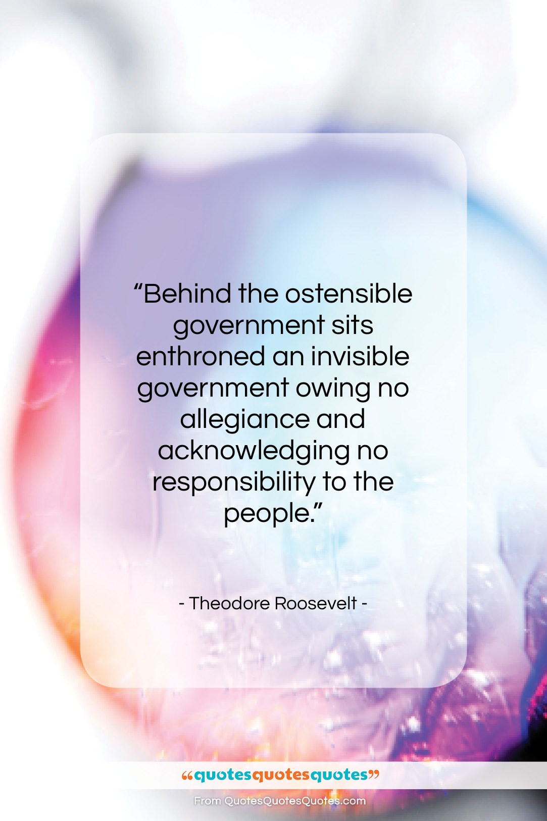 """Theodore Roosevelt quote: """"Behind the ostensible government sits enthroned an…""""- at QuotesQuotesQuotes.com"""