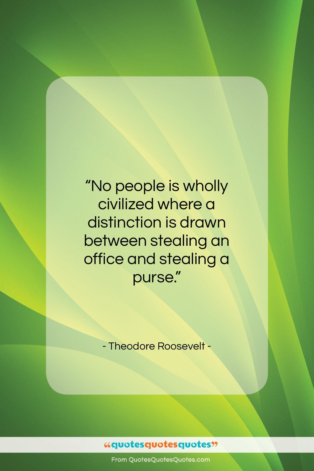"""Theodore Roosevelt quote: """"No people is wholly civilized where a…""""- at QuotesQuotesQuotes.com"""