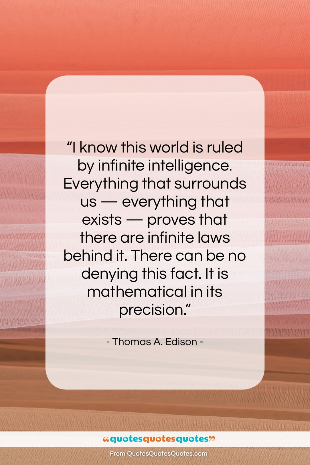 """Thomas A. Edison quote: """"I know this world is ruled by…""""- at QuotesQuotesQuotes.com"""