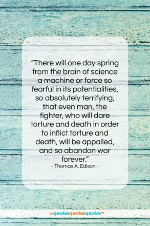 """Thomas A. Edison quote: """"There will one day spring from the…""""- at QuotesQuotesQuotes.com"""