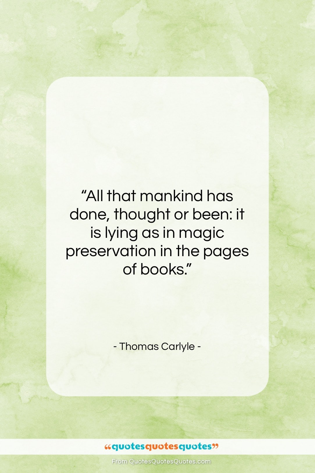 """Thomas Carlyle quote: """"All that mankind has done, thought or…""""- at QuotesQuotesQuotes.com"""