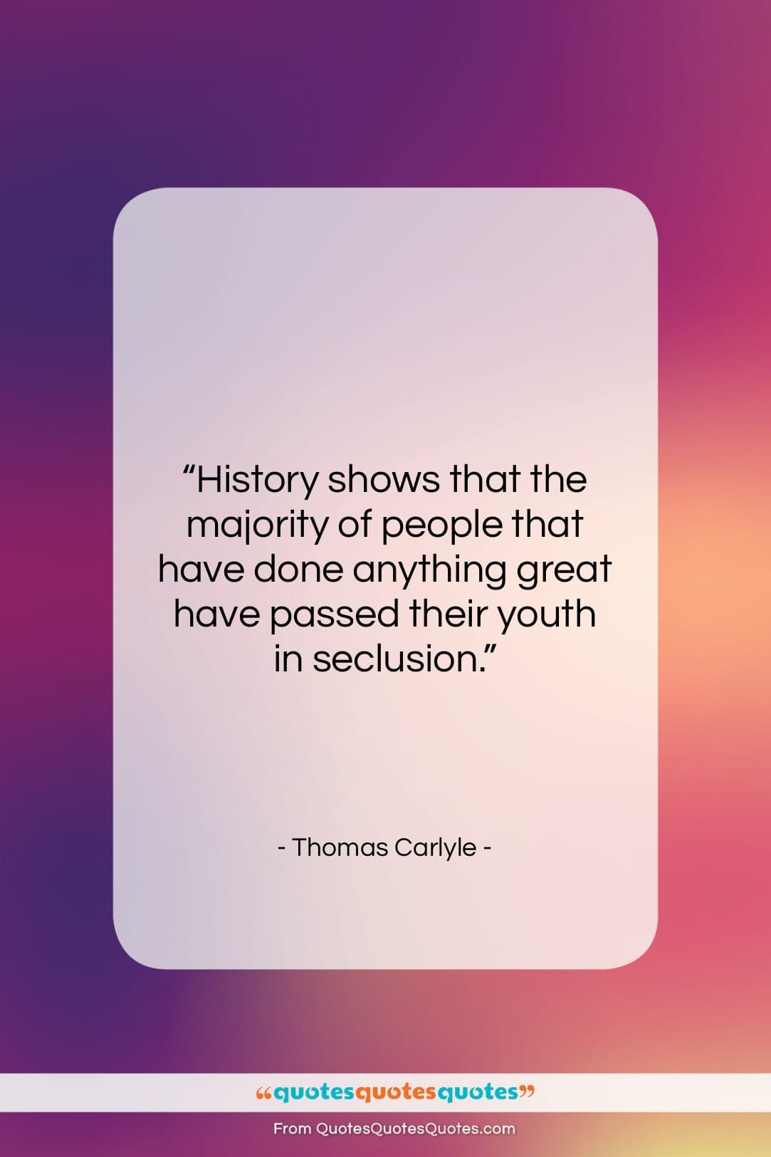 "Thomas Carlyle quote: ""History shows that the majority of people…""- at QuotesQuotesQuotes.com"