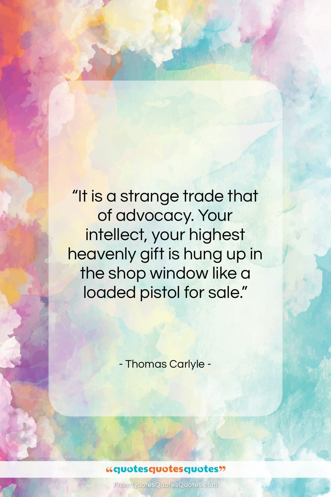 """Thomas Carlyle quote: """"It is a strange trade that of…""""- at QuotesQuotesQuotes.com"""