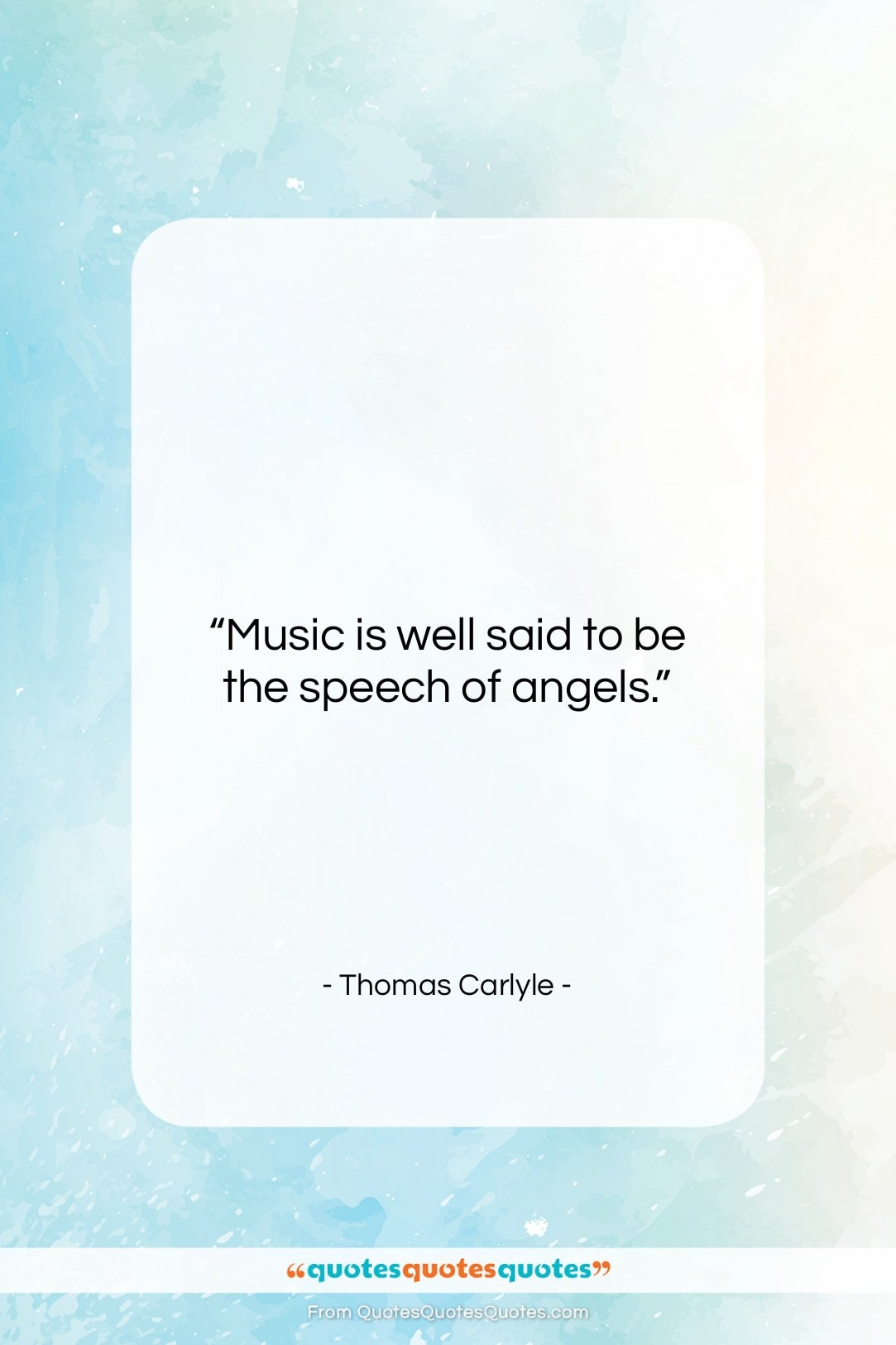 """Thomas Carlyle quote: """"Music is well said to be the…""""- at QuotesQuotesQuotes.com"""