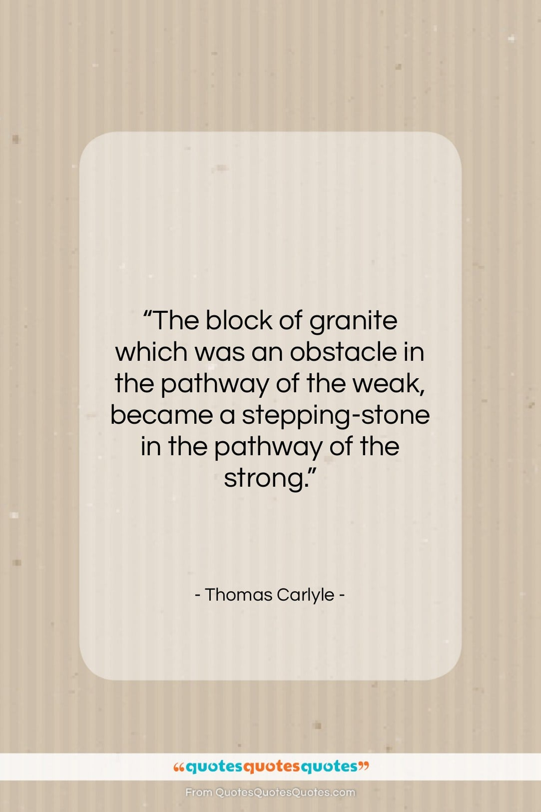 """Thomas Carlyle quote: """"The block of granite which was an…""""- at QuotesQuotesQuotes.com"""