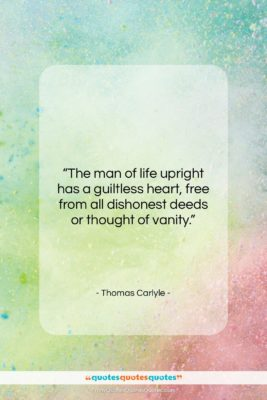 """Thomas Carlyle quote: """"The man of life upright has a…""""- at QuotesQuotesQuotes.com"""