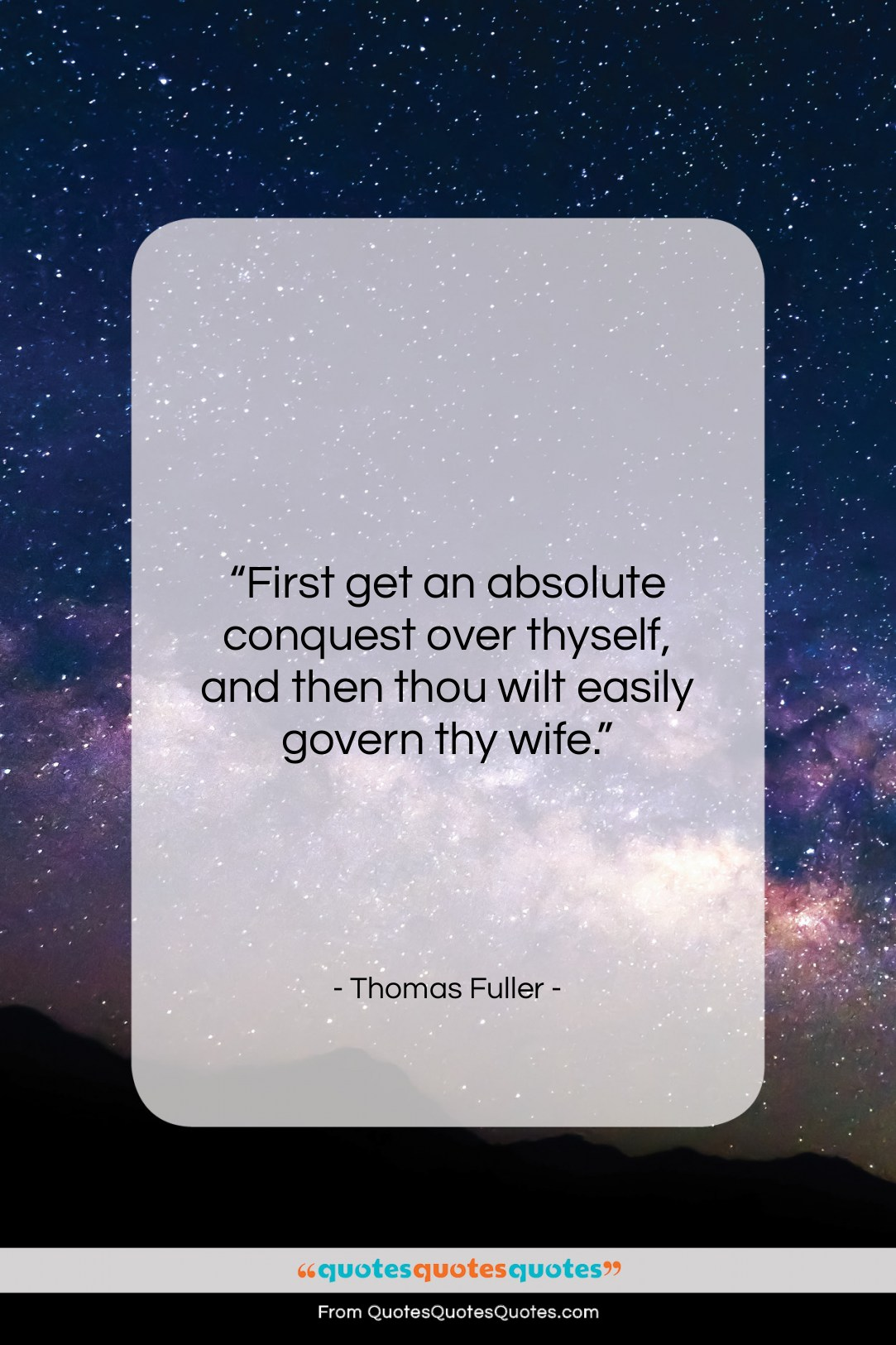 """Thomas Fuller quote: """"First get an absolute conquest over thyself,…""""- at QuotesQuotesQuotes.com"""