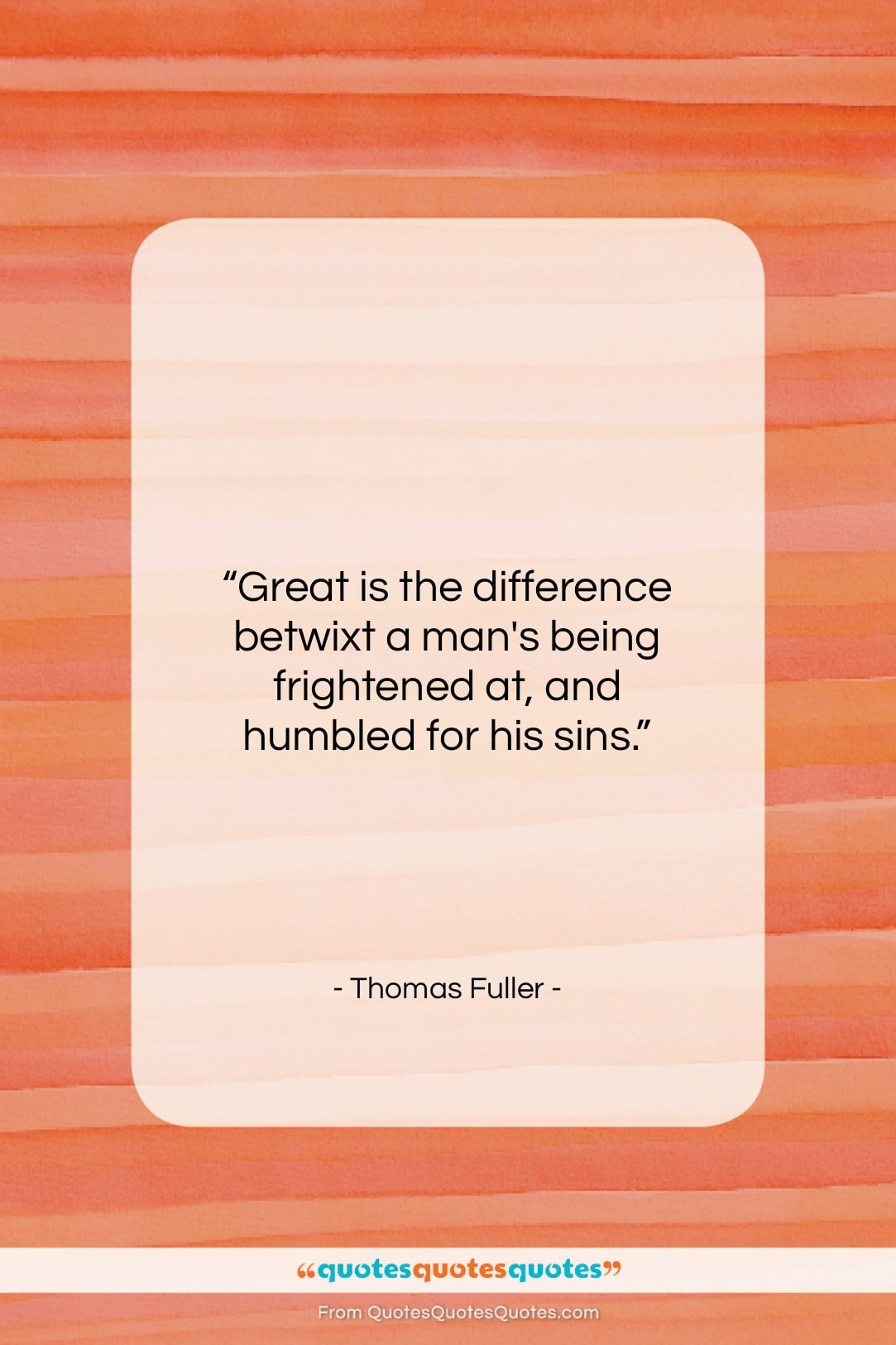"""Thomas Fuller quote: """"Great is the difference betwixt a man's…""""- at QuotesQuotesQuotes.com"""