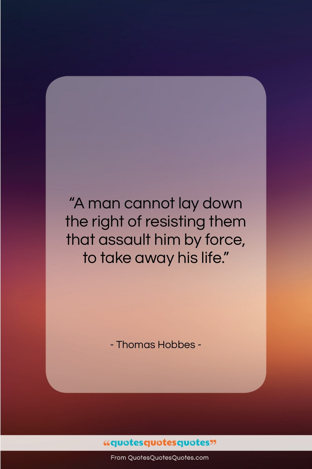 "Thomas Hobbes quote: ""A man cannot lay down the right…""- at QuotesQuotesQuotes.com"