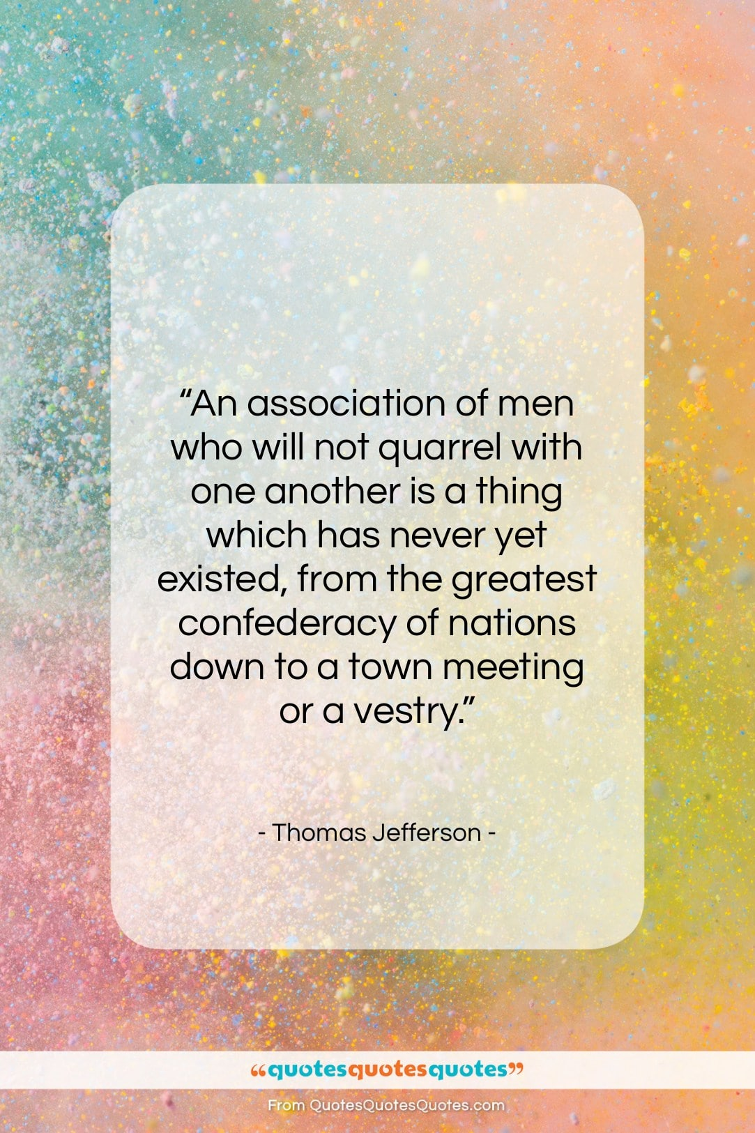 """Thomas Jefferson quote: """"An association of men who will not…""""- at QuotesQuotesQuotes.com"""