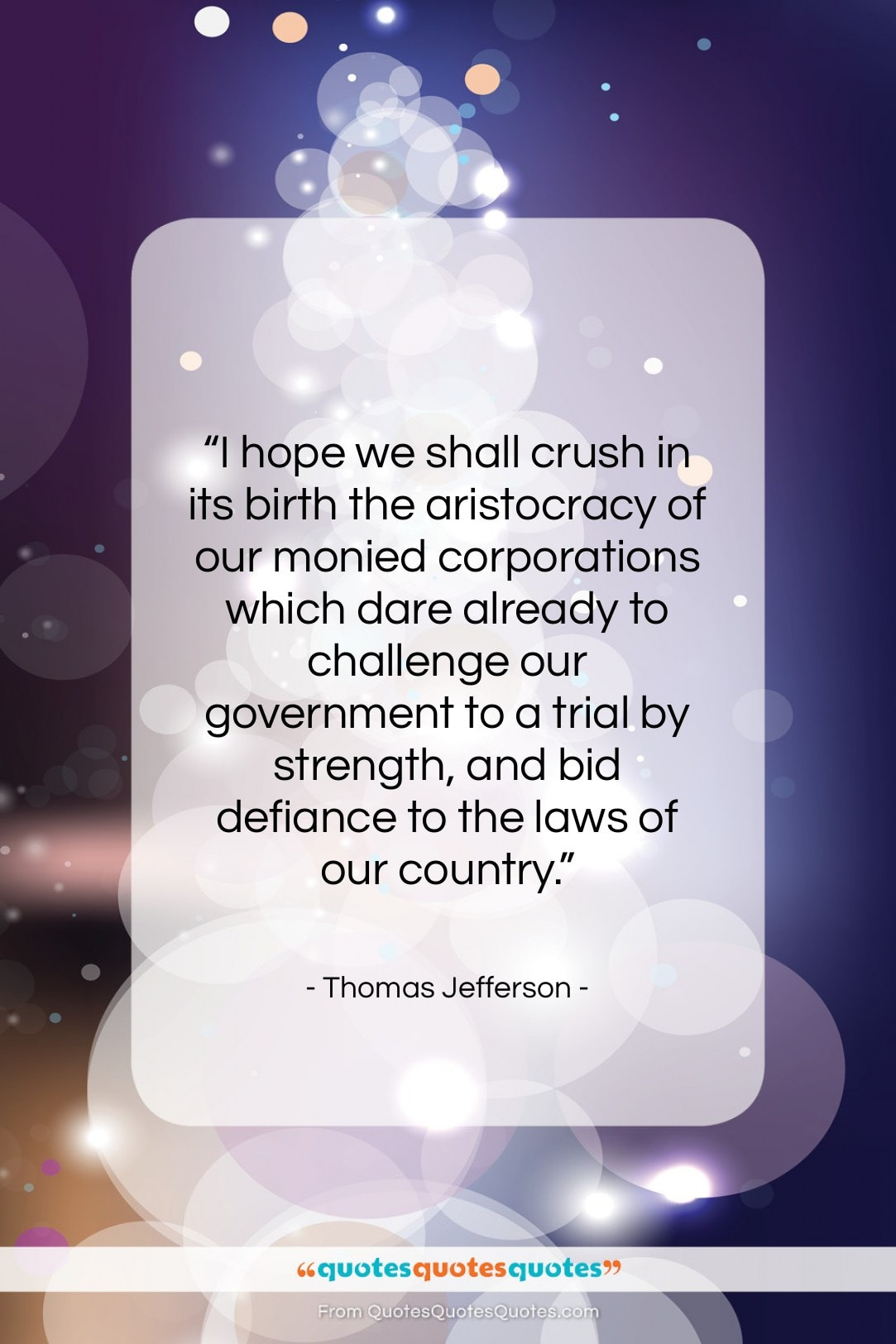 """Thomas Jefferson quote: """"I hope we shall crush in its…""""- at QuotesQuotesQuotes.com"""