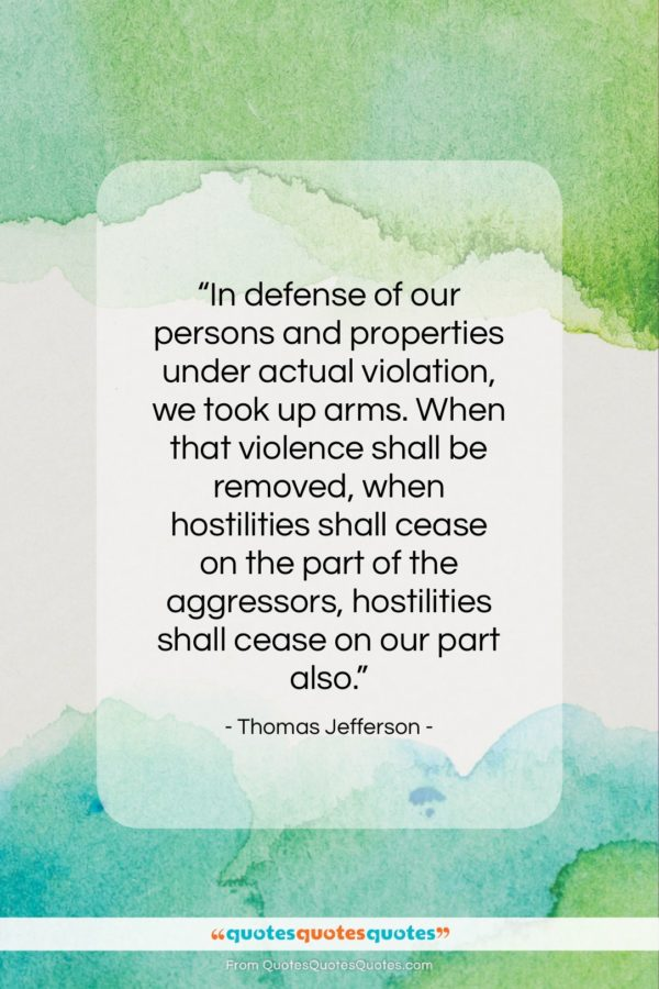 """Thomas Jefferson quote: """"In defense of our persons and properties…""""- at QuotesQuotesQuotes.com"""