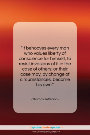 "Thomas Jefferson quote: ""It behooves every man who values liberty…""- at QuotesQuotesQuotes.com"