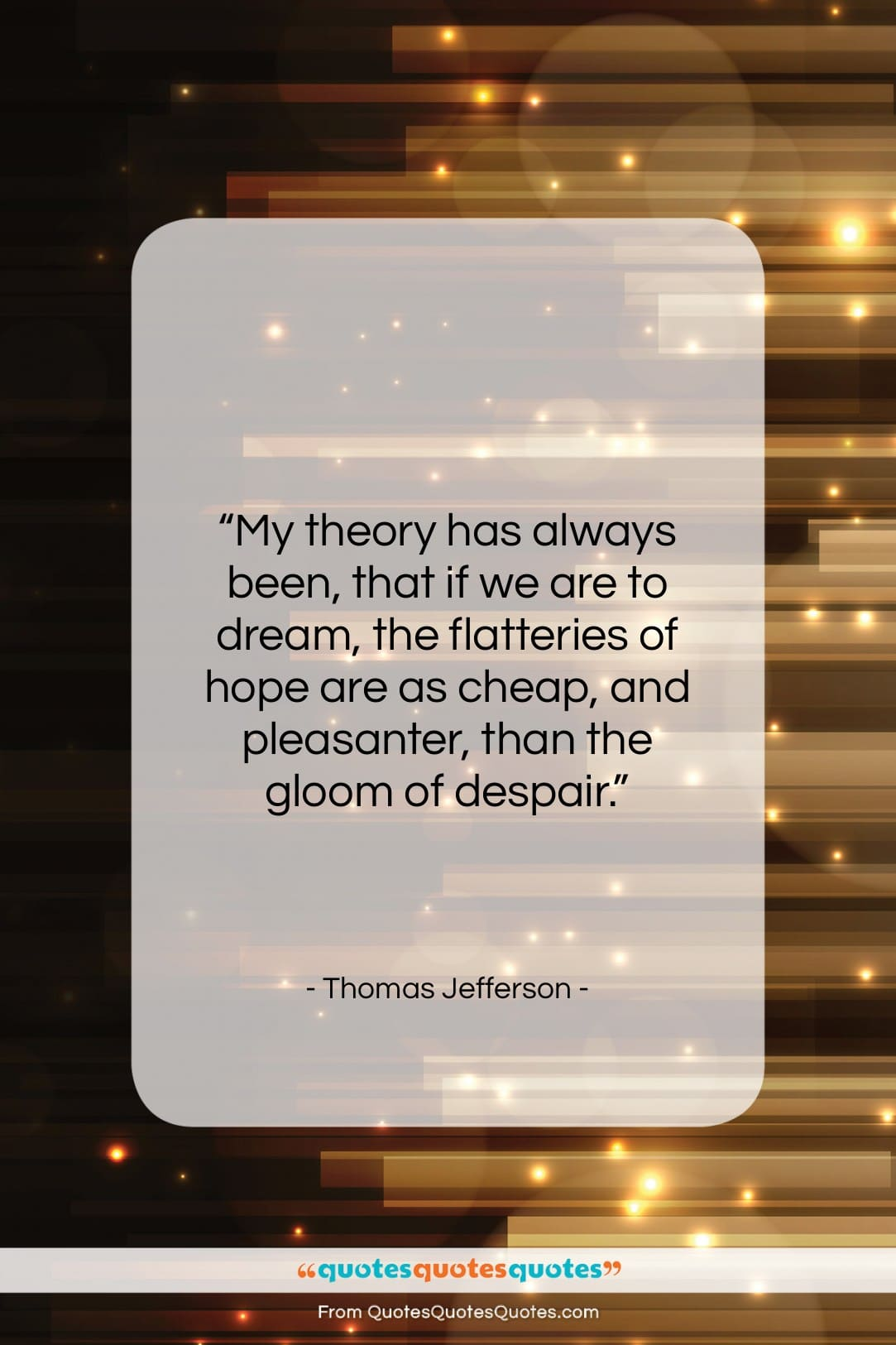 """Thomas Jefferson quote: """"My theory has always been, that if…""""- at QuotesQuotesQuotes.com"""