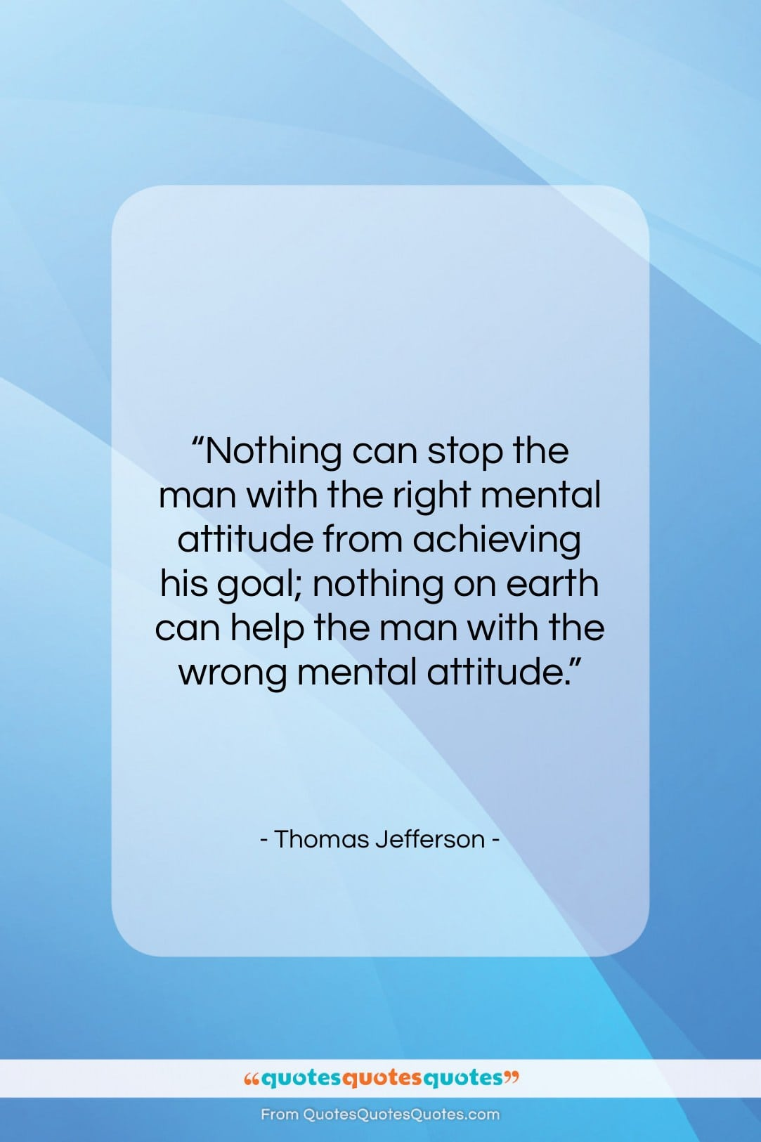 """Thomas Jefferson quote: """"Nothing can stop the man with the…""""- at QuotesQuotesQuotes.com"""