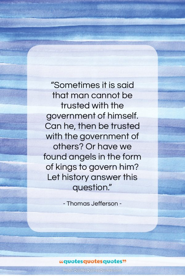 """Thomas Jefferson quote: """"Sometimes it is said that man cannot…""""- at QuotesQuotesQuotes.com"""